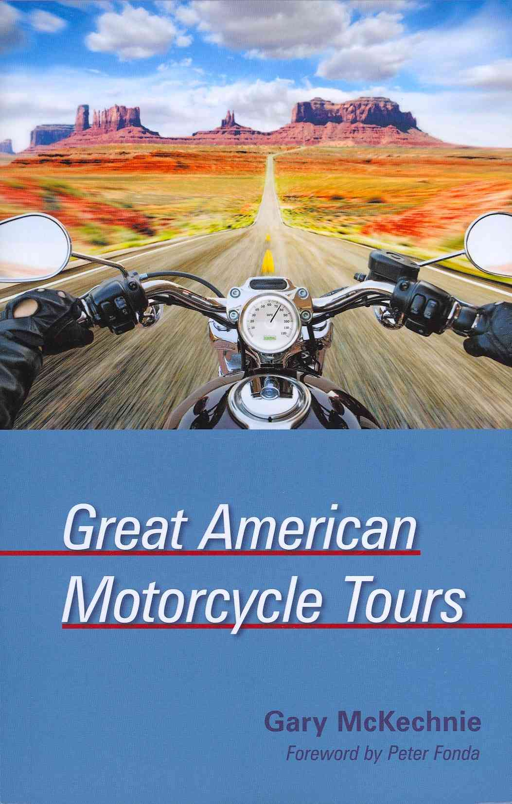 Great American Motorcycle Tours By McKechnie, Gary