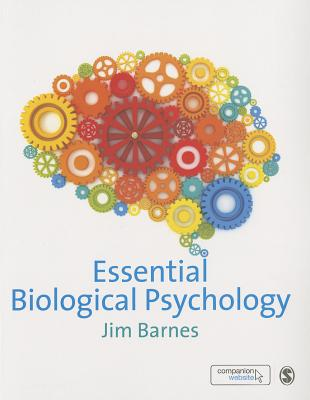 Essential Biological Psychology By Barnes, Jim